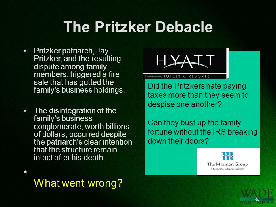 The Pritzker Debacle Pritzker patriarch, Jay Pritzker, and the resulting dispute among family members, triggered a fire sale that has gutted the family s business holdings.