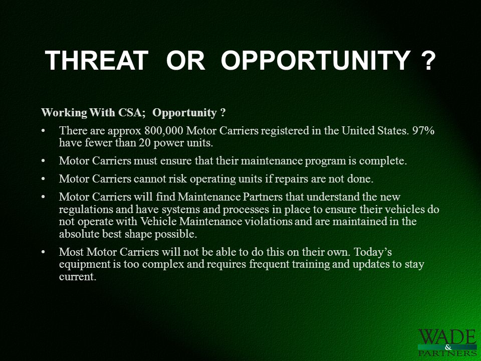 THREAT OR OPPORTUNITY . Working With CSA; Opportunity .