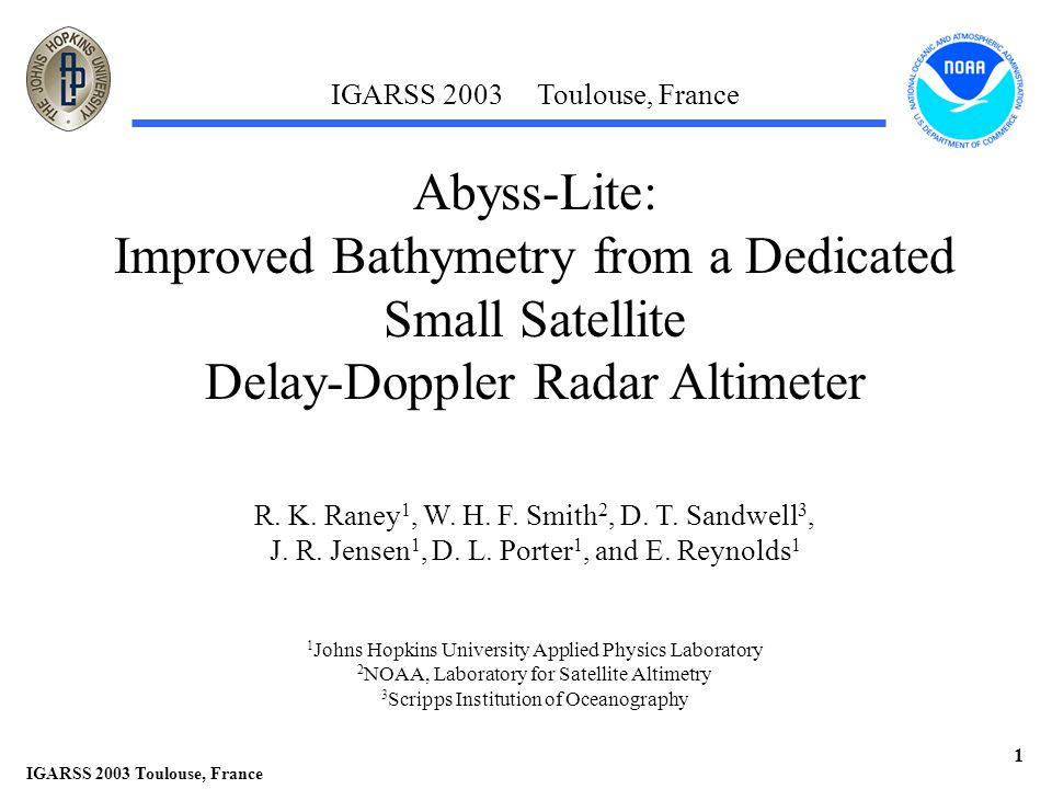 IGARSS 2003 Toulouse, France 12 Abyss-Lite Height Precision > Acceptable precision AND less sensitivity to SWH .