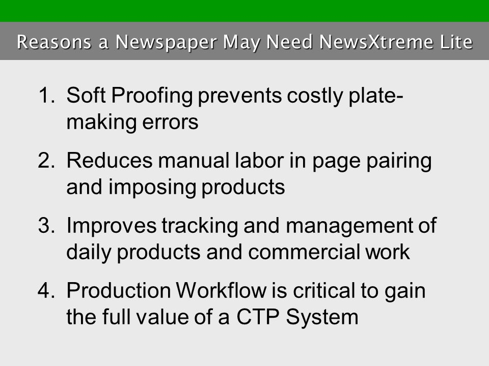NewsXtreme Lite allows newspapers to preview what the pages and plates will look like prior to being imaged.