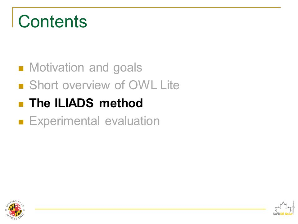 Contents Motivation and goals Short overview of OWL Lite The ILIADS method Experimental evaluation