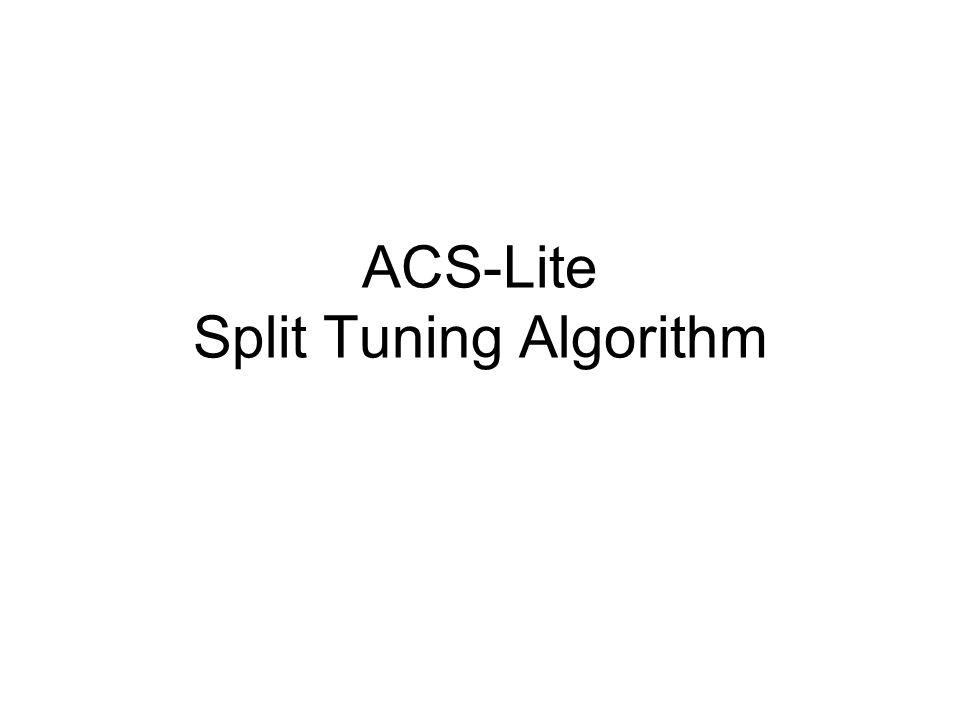 ACS-Lite Split Tuning Algorithm