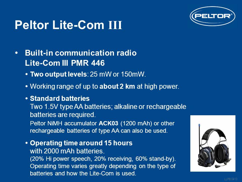 Peltor Lite-Com III  Two output levels: 25 mW or 150mW.