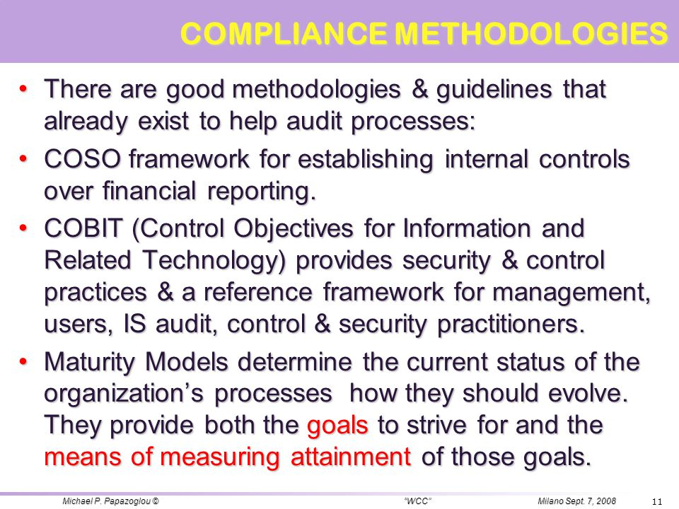 COMPLIANCE METHODOLOGIES There are good methodologies & guidelines that already exist to help audit processes: There are good methodologies & guidelin