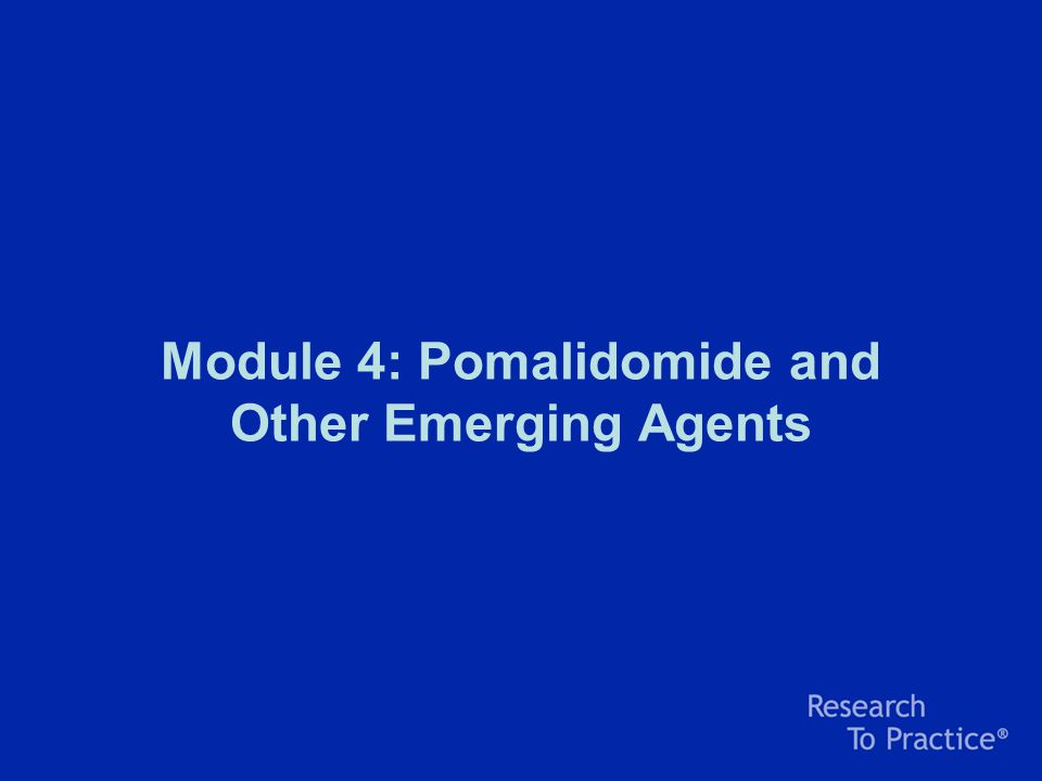 Module 4: Pomalidomide and Other Emerging Agents
