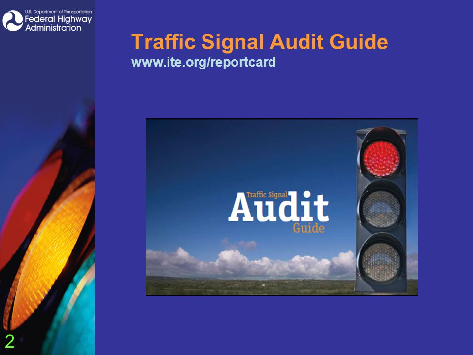 2 Traffic Signal Audit Guide www.ite.org/reportcard