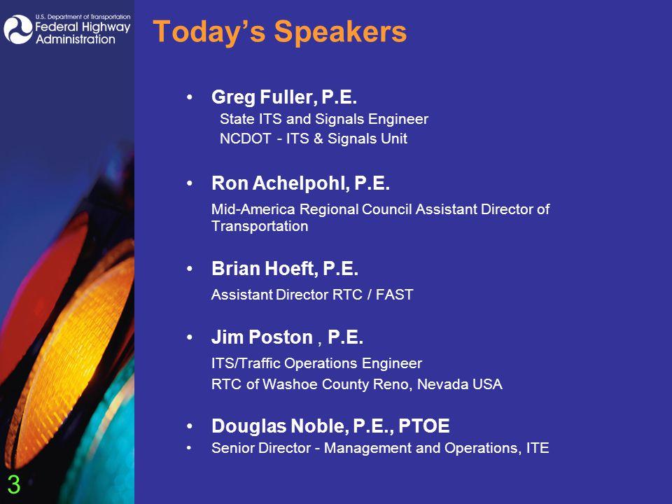 3 Today's Speakers Greg Fuller, P.E.