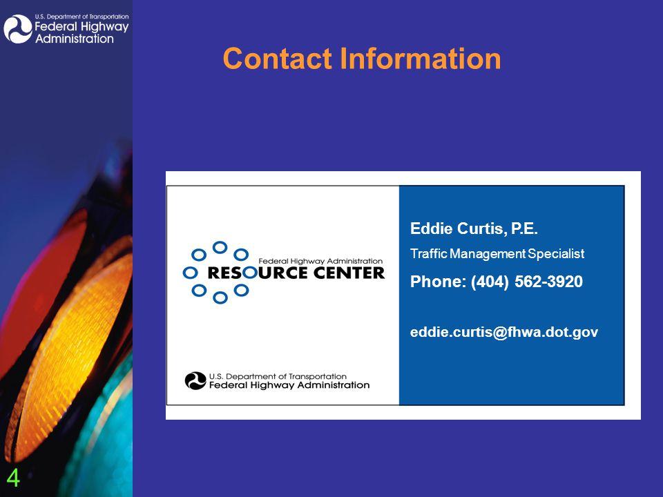 4 Contact Information Eddie Curtis, P.E.