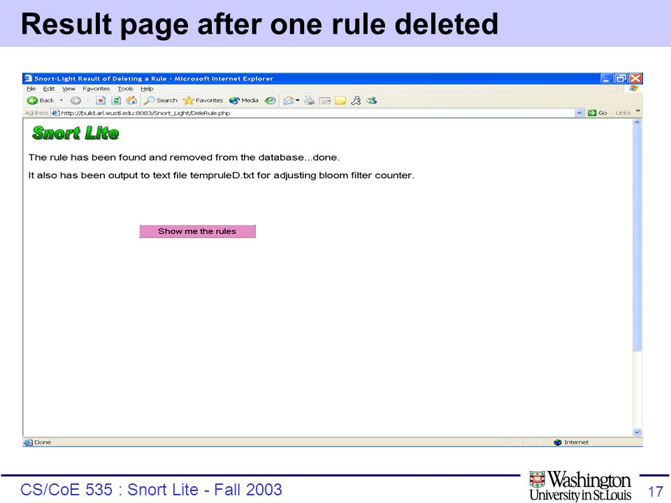 CS/CoE 535 : Snort Lite - Fall 2003 17 Result page after one rule deleted