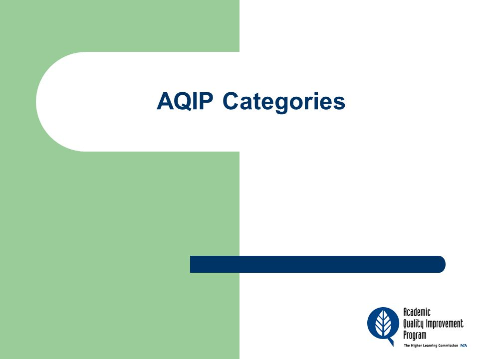 AQIP puts forward nine Categories to help analyze and improve the systems essential to all effective colleges and universities.