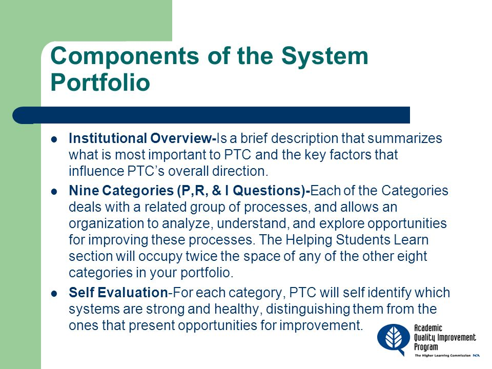 Components of the System Portfolio Institutional Overview-Is a brief description that summarizes what is most important to PTC and the key factors that influence PTC's overall direction.