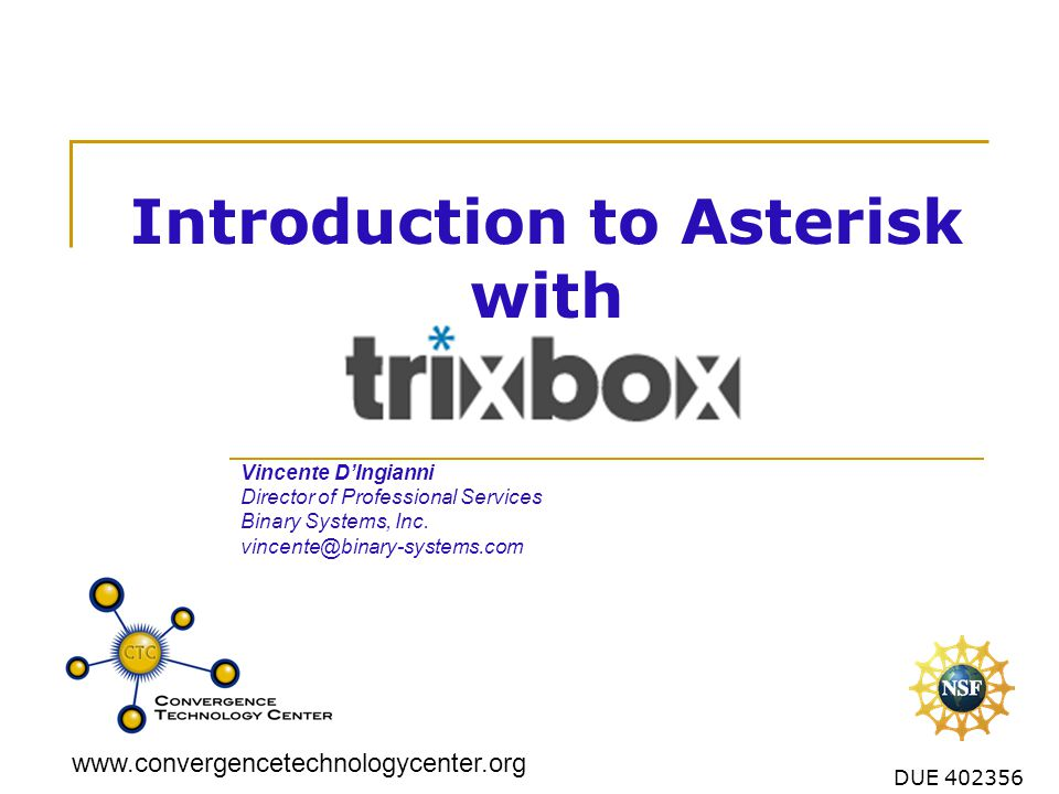 www.convergencetechnologycenter.org 2 What is TrixBox.
