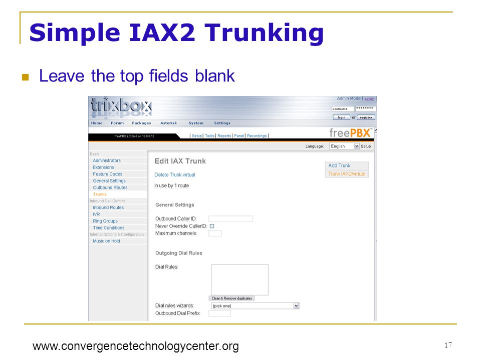 www.convergencetechnologycenter.org 17 Simple IAX2 Trunking Leave the top fields blank