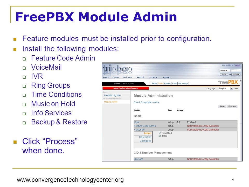 www.convergencetechnologycenter.org 6 FreePBX Module Admin Feature modules must be installed prior to configuration. Install the following modules: 