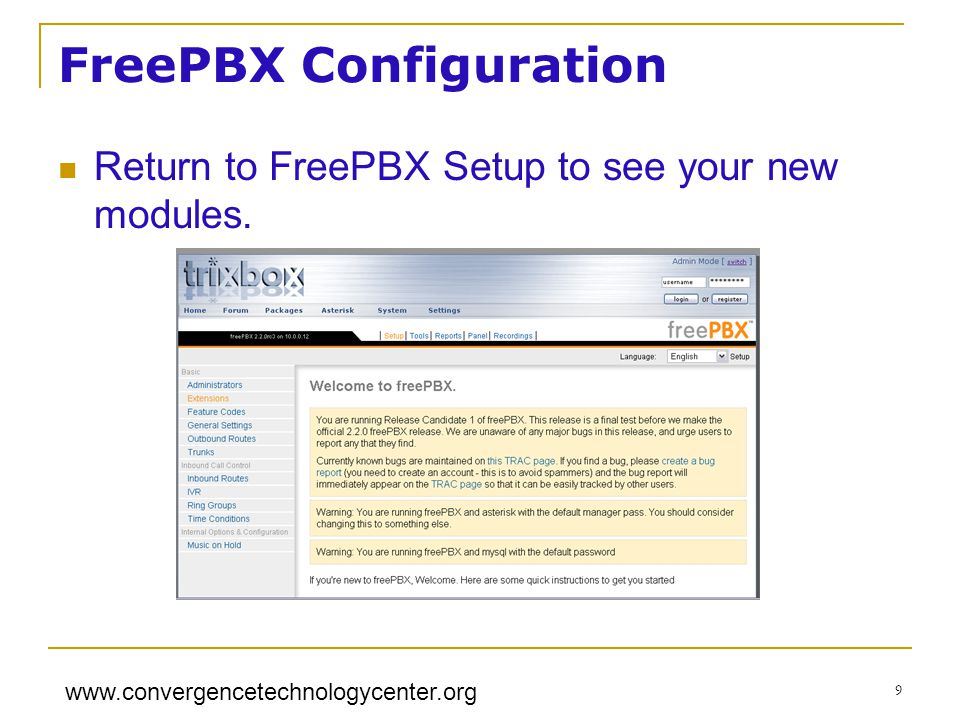 www.convergencetechnologycenter.org 9 FreePBX Configuration Return to FreePBX Setup to see your new modules.
