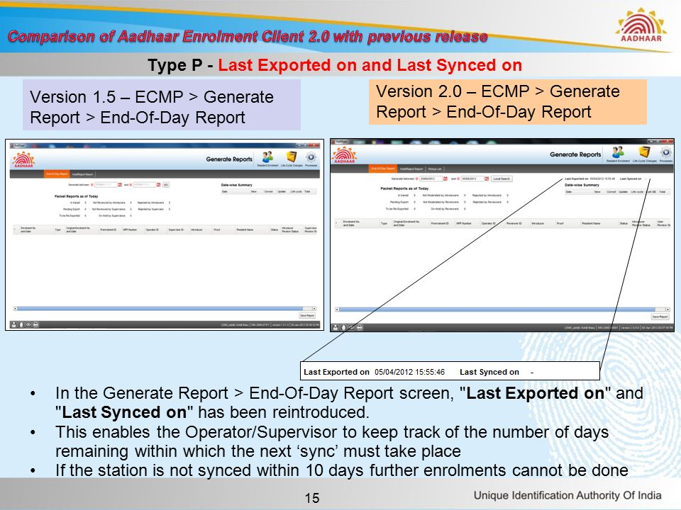 15 Version 1.5 – ECMP > Generate Report > End-Of-Day Report Version 2.0 – ECMP > Generate Report > End-Of-Day Report Type P - Last Exported on and Last Synced on In the Generate Report > End-Of-Day Report screen, Last Exported on and Last Synced on has been reintroduced.
