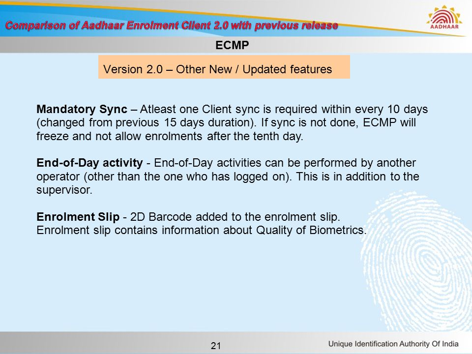 21 Version 2.0 – Other New / Updated features ECMP Mandatory Sync – Atleast one Client sync is required within every 10 days (changed from previous 15 days duration).
