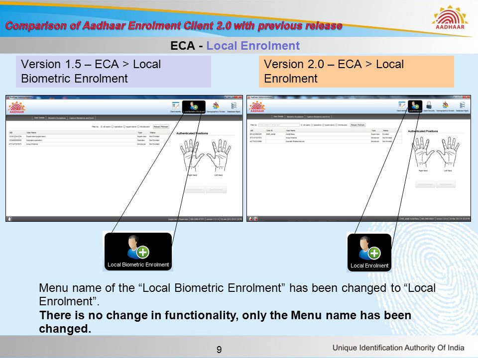 10 Version 1.5 – ECA > Demographics Screen Version 2.0 – ECA > Demographics Screen ECA - Local Language Settings In the Demographics Screen of the Enrolment Client Administrator (ECA) login of the older version selecting a local language specified that transliterated text on the RHS of the ECMP would be in the selected language.