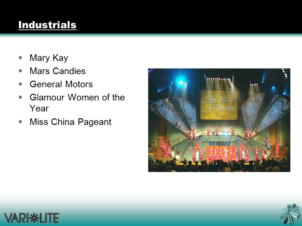 Industrials  Mary Kay  Mars Candies  General Motors  Glamour Women of the Year  Miss China Pageant