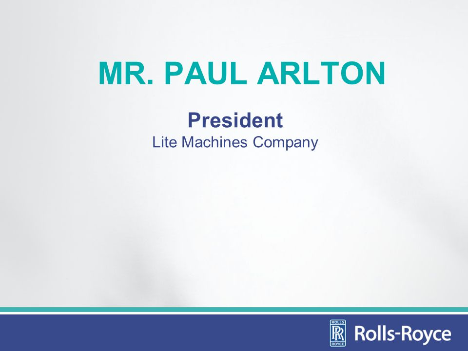 MR. PAUL ARLTON President Lite Machines Company