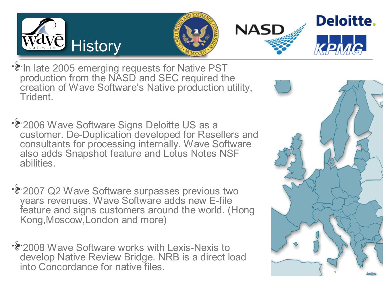 In late 2005 emerging requests for Native PST production from the NASD and SEC required the creation of Wave Software's Native production utility, Trident.
