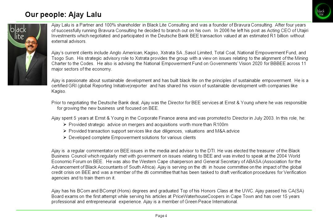 Our people: Ajay Lalu Ajay Lalu is a Partner and 100% shareholder in Black Lite Consulting and was a founder of Bravura Consulting.