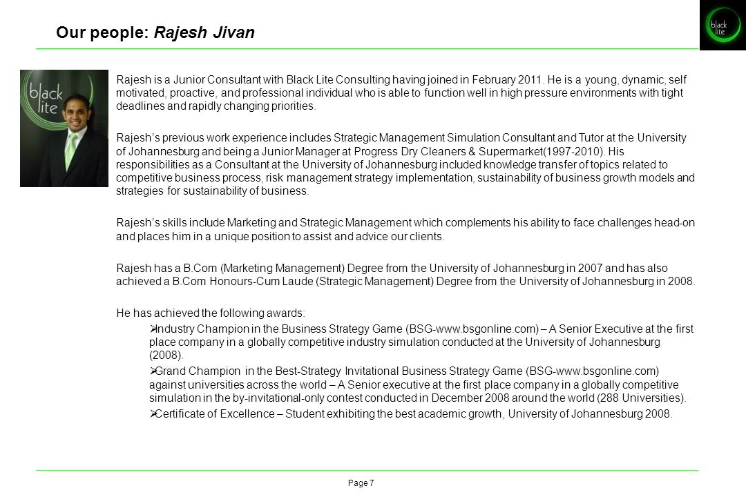 Rajesh is a Junior Consultant with Black Lite Consulting having joined in February 2011.