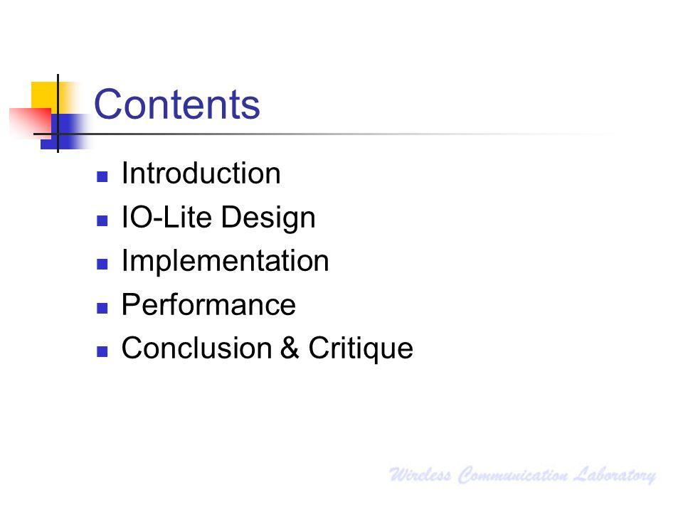 Contents Introduction IO-Lite Design Implementation Performance Conclusion & Critique