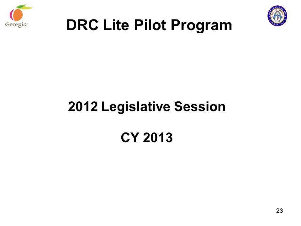 DRC Lite Pilot Program 2012 Legislative Session CY 2013 23