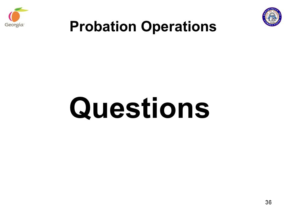 Probation Operations Questions 36