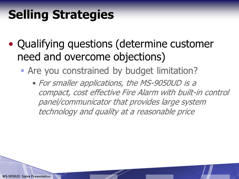 MS-9050UD Sales Presentation Selling Strategies Qualifying questions (determine customer need and overcome objections)  How dispersed are the devices from the panel.