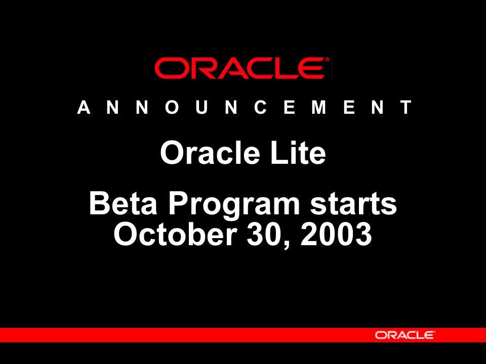 Oracle Lite Design Parameter  SQL Database  Developed for OFFLINE  Distributed Database Architecture  Native Programming Model  Single Device, Single Channel