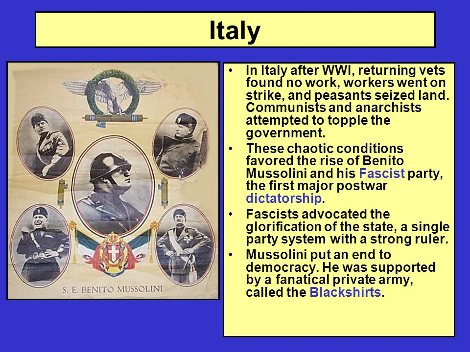 Italy In Italy after WWI, returning vets found no work, workers went on strike, and peasants seized land.