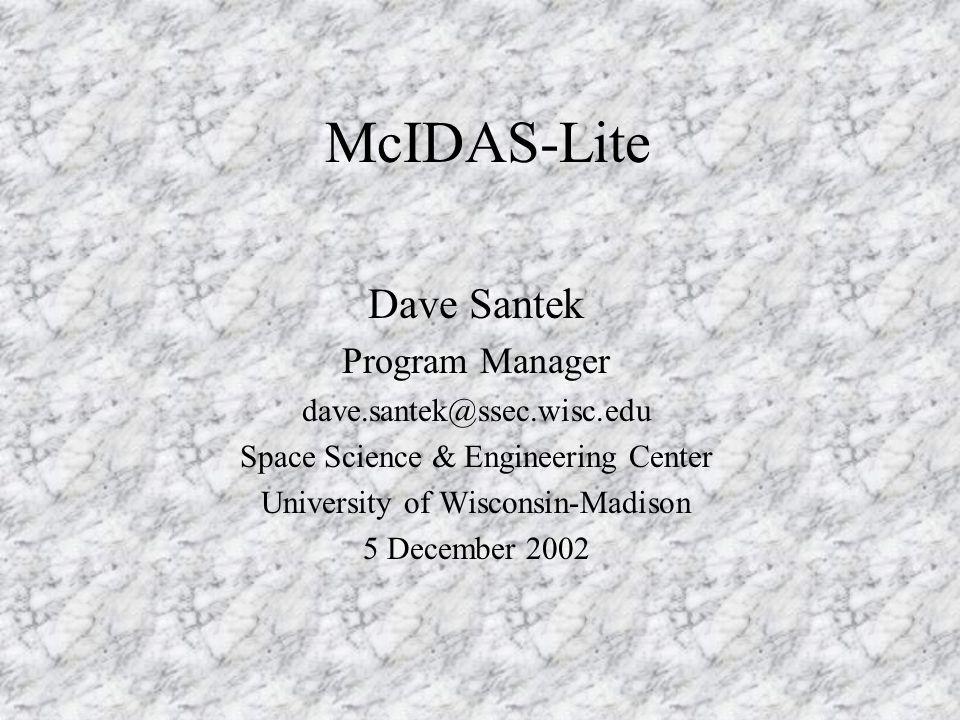 Overview Space Science & Engineering Center McIDAS McIDAS-Lite