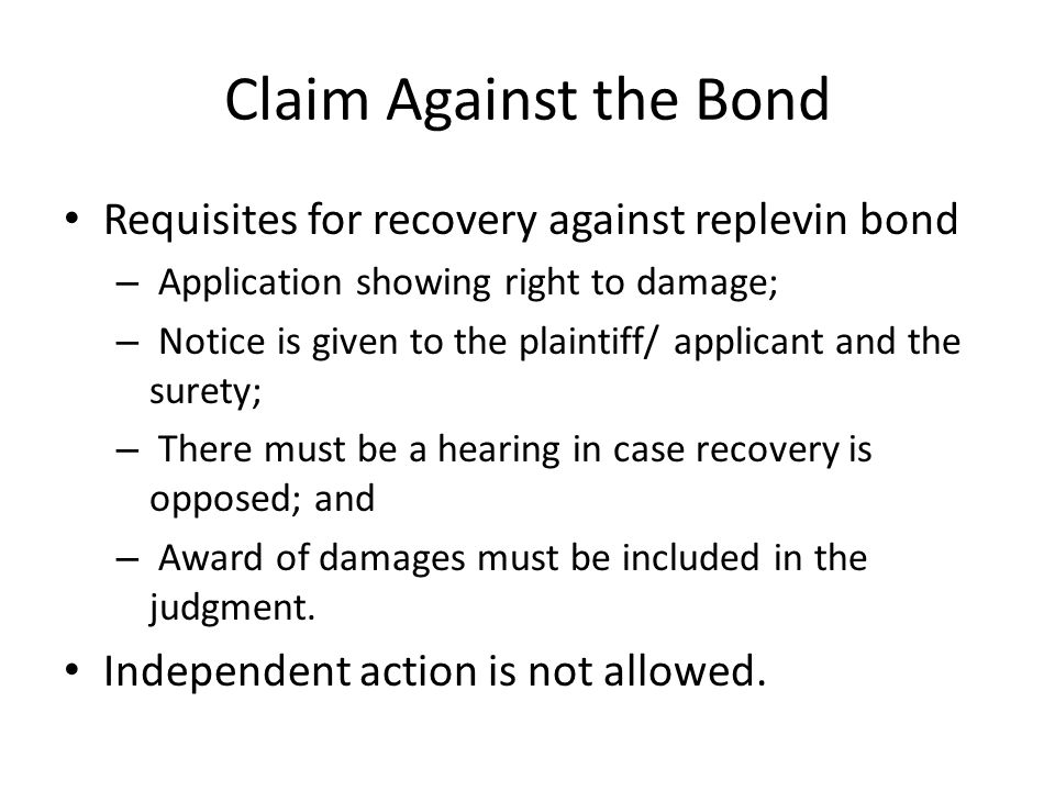 Claim Against the Bond Requisites for recovery against replevin bond – Application showing right to damage; – Notice is given to the plaintiff/ applic
