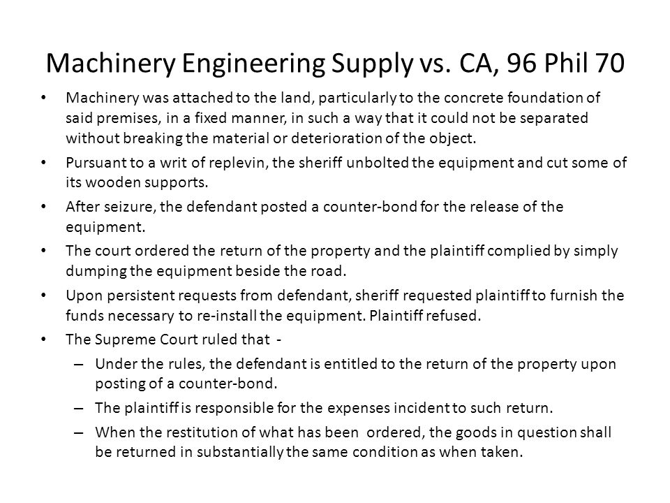 Machinery Engineering Supply vs. CA, 96 Phil 70 Machinery was attached to the land, particularly to the concrete foundation of said premises, in a fix