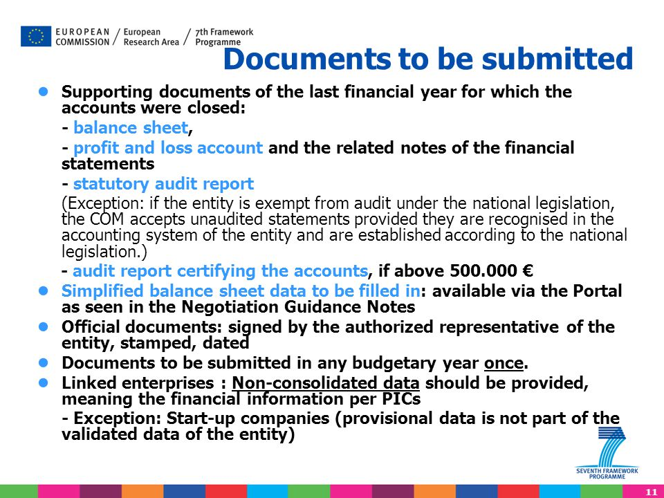 11 Documents to be submitted ● Supporting documents of the last financial year for which the accounts were closed: - balance sheet, - profit and loss