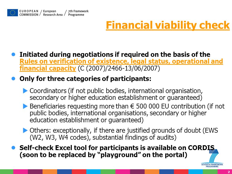3 Financial viability check Supported by NEF, Portal, PDM-URF Pilot process for 3 RTD Directorates, standard process from 2011 1.