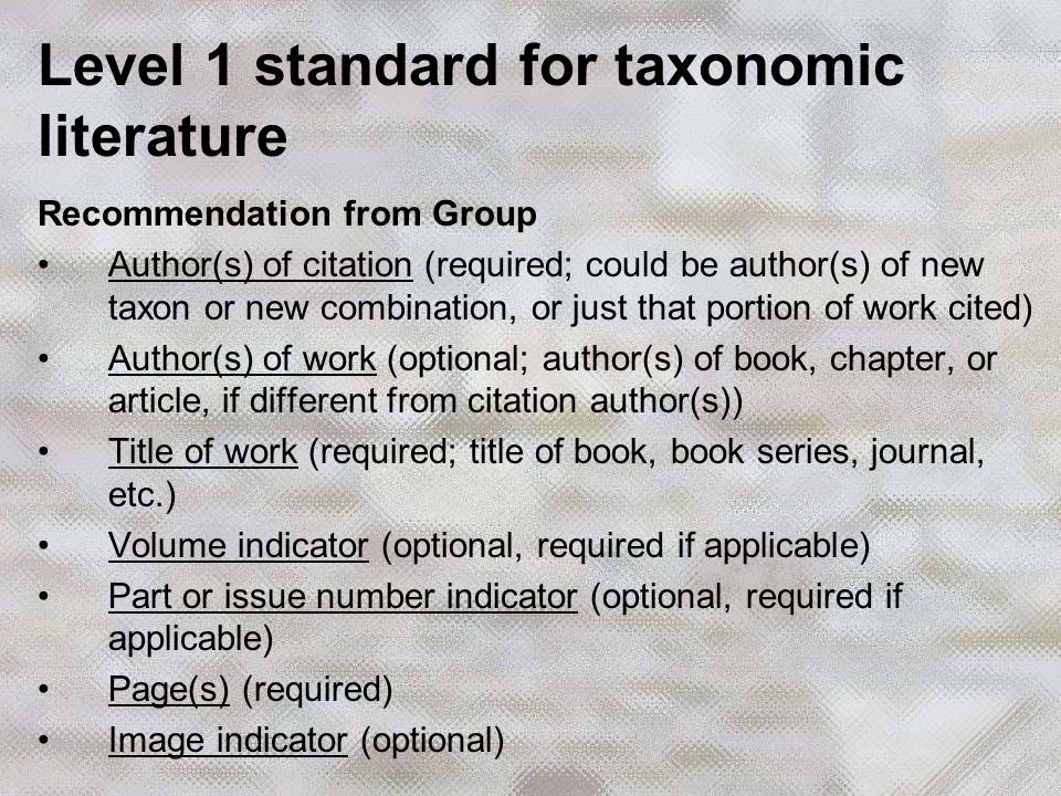 Level 1 standard for taxonomic literature Recommendation from Group Author(s) of citation (required; could be author(s) of new taxon or new combinatio