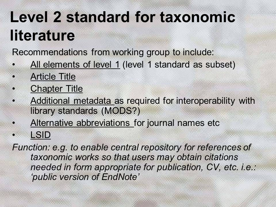 Recommendations from working group to include: All elements of level 1 (level 1 standard as subset) Article Title Chapter Title Additional metadata as