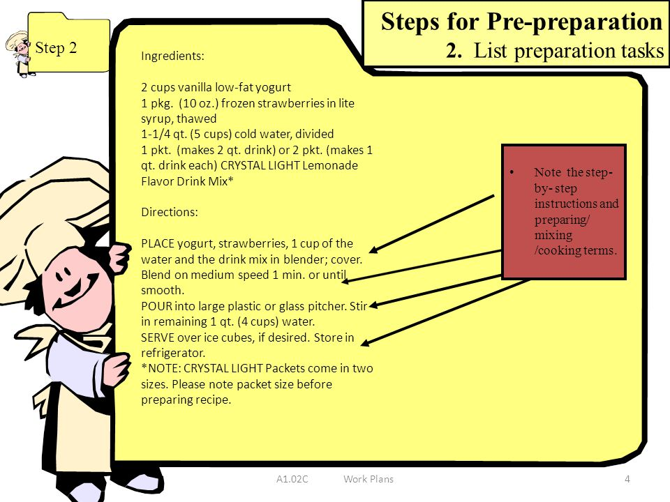 A1.02CWork Plans4 Step 2 Note the step- by- step instructions and preparing/ mixing /cooking terms.