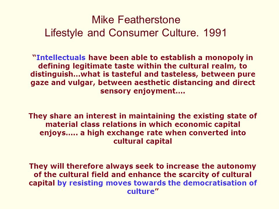 Mike Featherstone Lifestyle and Consumer Culture.