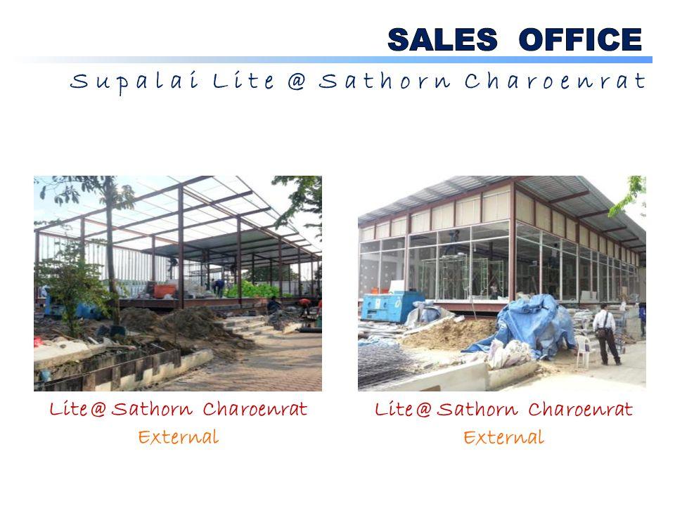 S u p a l a i L i t e @ S a t h o r n C h a r o e n r a t Lite @ Sathorn Charoenrat Sales Area Lite @ Sathorn Charoenrat External