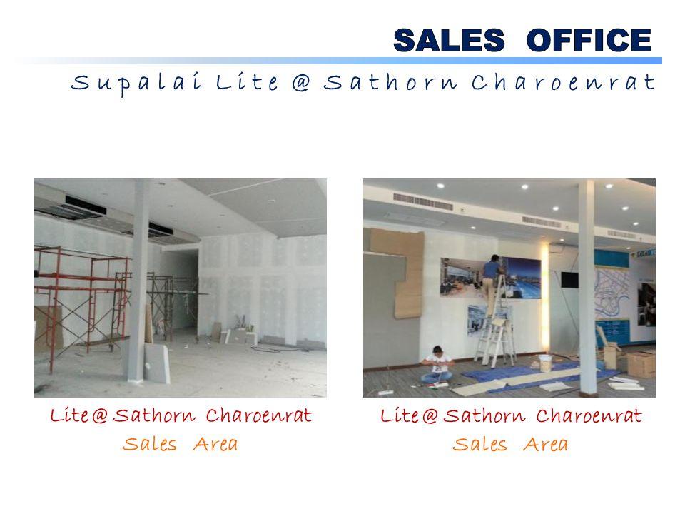 S u p a l a i L i t e @ S a t h o r n C h a r o e n r a t Lite @ Sathorn Charoenrat Sales Area