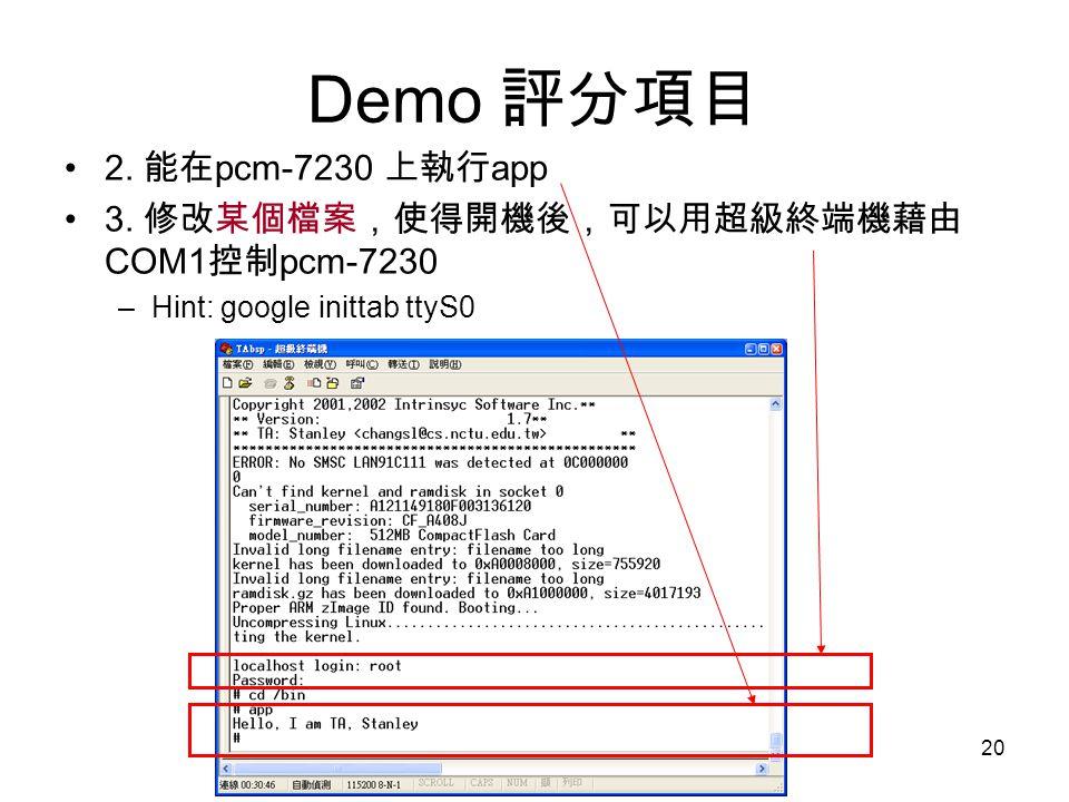 20 Demo 評分項目 2. 能在 pcm-7230 上執行 app 3.