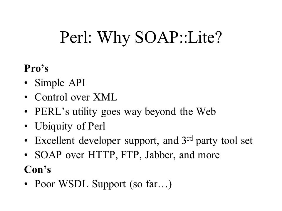 Perl: Why SOAP::Lite.
