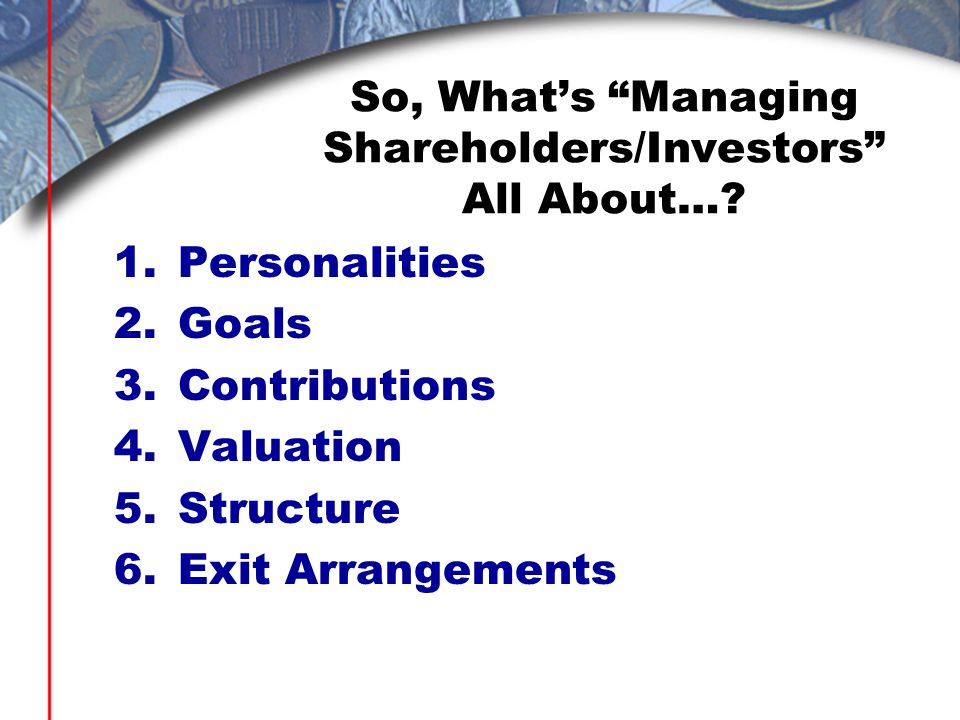 So, What's Managing Shareholders/Investors All About….