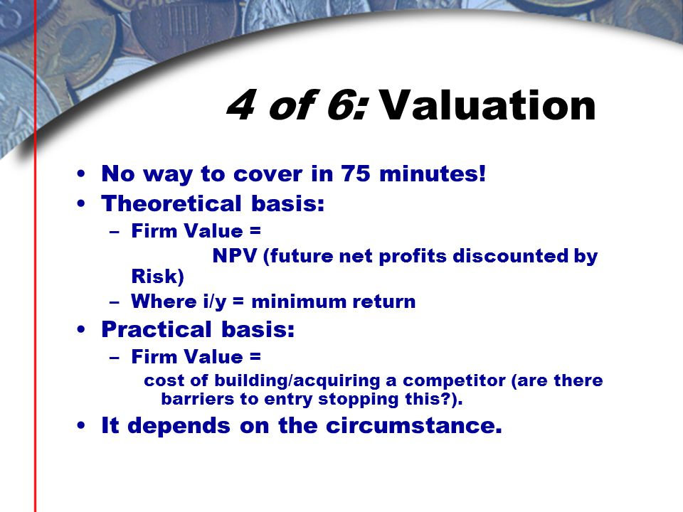 4 of 6: Valuation No way to cover in 75 minutes.
