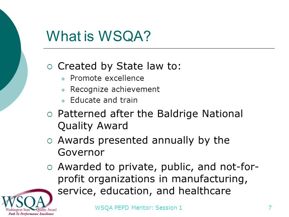 WSQA PEPD Mentor: Session 1 7 What is WSQA.
