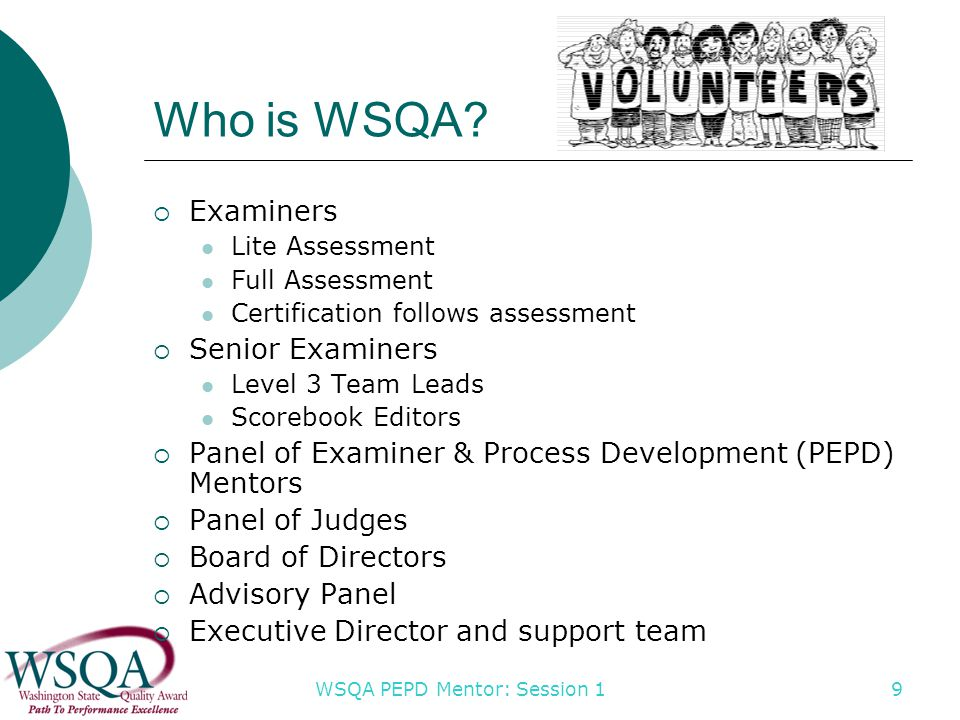 WSQA PEPD Mentor: Session 1 9 Who is WSQA.